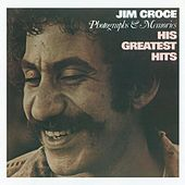 Photographs & Memories - His Greatest Hits by Jim Croce