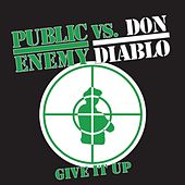 Give It Up Remix by Public Enemy