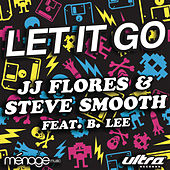 Let It Go by JJ Flores & Steve Smooth