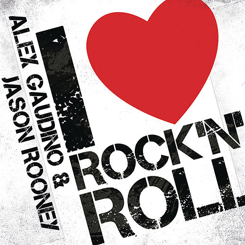 I Love Rock'n'Roll by Alex Gaudino