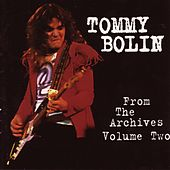 From The Archives Volume Two [Original Recording Remastered] by Tommy Bolin