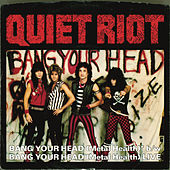Bang Your Head (Metal Health) (Digital 45) by Quiet Riot