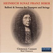 BIBER: Balletti and Sonatas for Trumpets and and Strings by Rene Clemencic