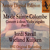Mr De Sainte Colombe: Concerts À Deux Violes Esgales (Vol. Ii) by Jordi Savall