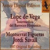 Lope De Vega: Intermedios Del Barrocco Hispanico by Jordi Savall