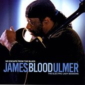 No Escape From The Blues: The Electric Lady... by James Blood Ulmer