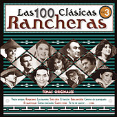 Las 100 Clasicas Rancheras, Vol. 3 by Various Artists