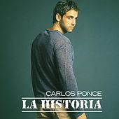 La Historia by Carlos Ponce