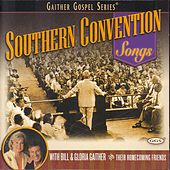 Southern Convention Songs by Bill & Gloria Gaither