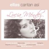 Ellas Cantan Asi by Lucia Mendez