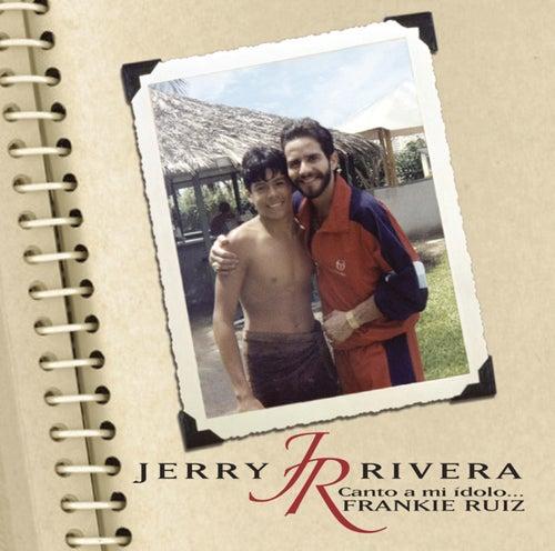 Canto A Mi Idolo...Frankie Ruiz by Jerry Rivera