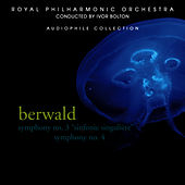 Berwald: Symphonies No. 3 & 4 by Royal Philharmonic Orchestra
