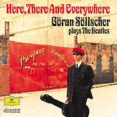 Here, There And Everywhere: Goran Sollscher plays The Beatles by Göran Söllscher