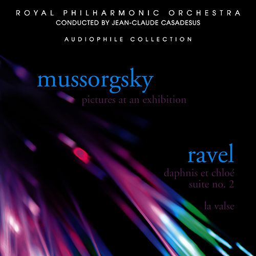 Mussorgsky: Pictures at an Exhibition - Ravel: Daphnis et Chloé by Royal Philharmonic Orchestra