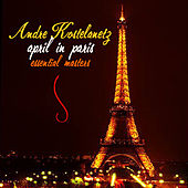 April In Paris: The Essential Masters by Andre Kostelanetz