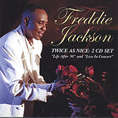 Twice As Nice: Life After 30/Live In Concert by Freddie Jackson