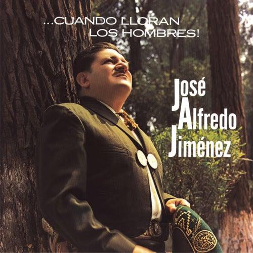 Cuando Lloran Los Hombres by Jose Alfredo Jimenez