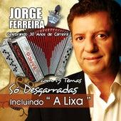 So Desgarradas 15 Temas Incluindo A Lixa by Jorge Ferreira