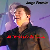 29 Temas (So Bailinhos) by Jorge Ferreira