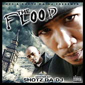 The Flood Hosted By Shotz Da DJ by Various Artists