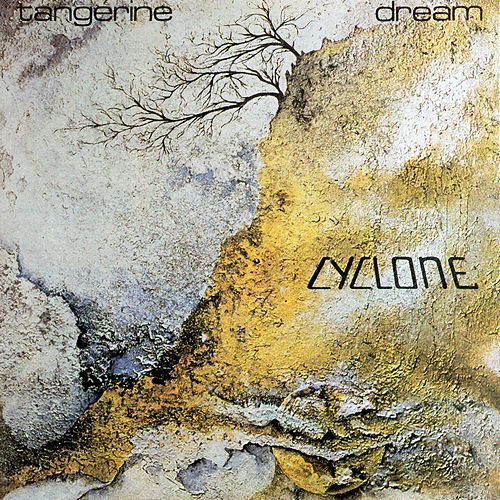 Cyclone by Tangerine Dream