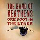 One Foot In The Ether by Band Of Heathens
