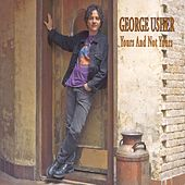 Yours & Not Yours by George Usher