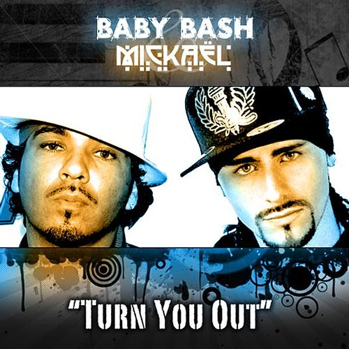 Turn You Out by Baby Bash