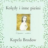 Koledy i Inne Piesni (Christmas Carols and other songs) by Kapela Brodow