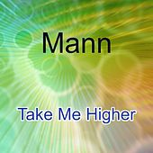Take Me Higher by Mann