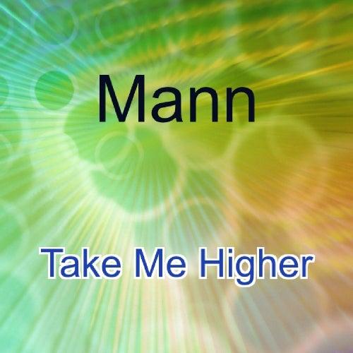 Take Me Higher by Mann