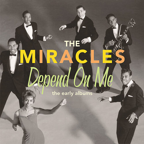 Depend On Me: The Early Albums by The Miracles