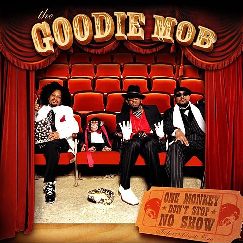 One Monkey Don't Stop No Show von Goodie Mob