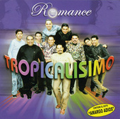 Romance Tropicalisimo by Tropicalisimo Apache