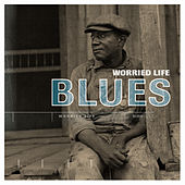 Worried Life Blues by Various Artists