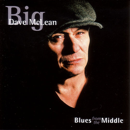 Blues From The Middle by Big Dave McLean