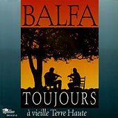 A Vielle Terre Haute by Balfa Toujours