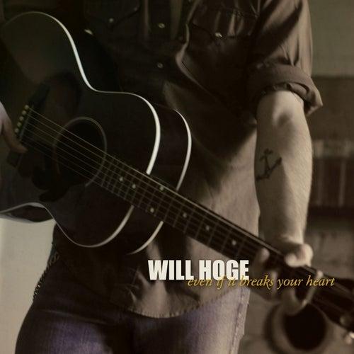 Even If It Breaks Your Heart by Will Hoge