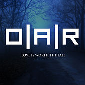 Love Is Worth The Fall von O.A.R.