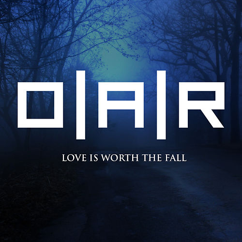 Love Is Worth The Fall by O.A.R.