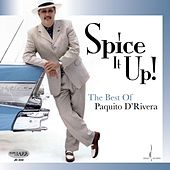 Spice It Up! The Best Of Paquito D'Rivera by Paquito D'Rivera