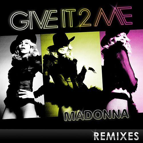 Give It 2 Me - The Remixes by Madonna