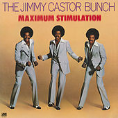 Maximum Stimulation by The Jimmy Castor Bunch