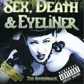 Sex, Death, & Eyeliner The Soundtrack by Various Artists