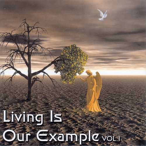 Living Is Our Example vol. 1 by Various Artists