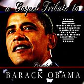 A Gospel Tribute to President Barack Obama by Various Artists