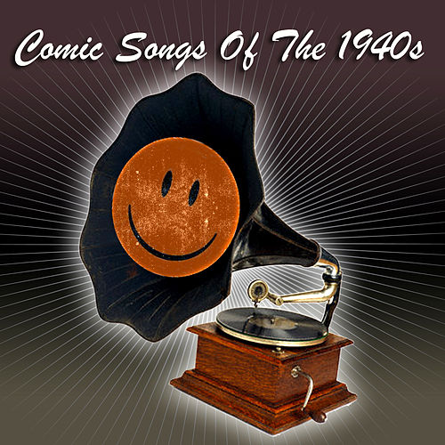 Comic Songs Of The 1940s by Various Artists