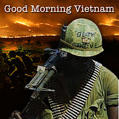 Good Morning Vietnam - Music & Words Of The '60s by Various Artists