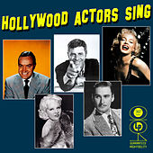 Hollywood Actors Sing by Various Artists