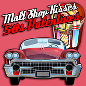 Malt Shop Kisses - '50s Valentines by Various Artists